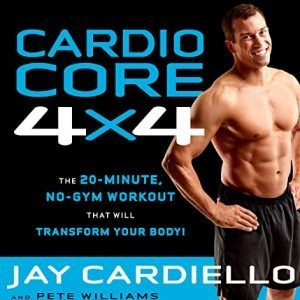 Cardio Core 4x4 - The 20-Minute, No-Gym Workout That Will Transform Your Body